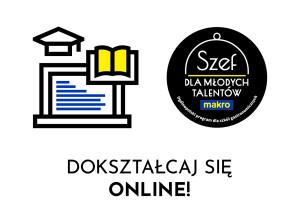 Szef dla Młodych Talentów - Dokształcaj się ONLINE!
